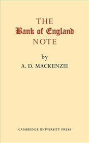 Bank of England Note : A History of its Printing - Mackenzie, A. D.
