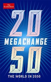 Megachange : The World in 2050 -