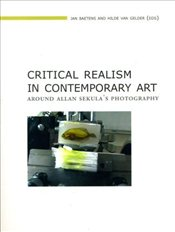 Critical Realism in Contemporary Art : Around Alan Sekulas Photography  - Baetens, Jan