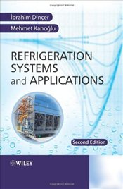 Refrigeration Systems and Applications - Dincer, Ibrahim