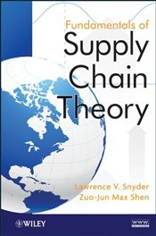 Fundamentals of Supply Chain Theory - Snyder, Lawrence V.