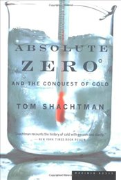 Absolute Zero and the Conquest of Cold - Shachtman, Tom