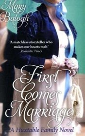 First Comes Marriage  - Balogh, Mary