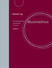 Musimathics : The Mathematical Foundations of Music: 2 - Loy, Gareth