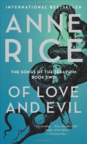 Of Love and Evil - Rice, Anne