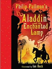 Aladdin and the Enchanted Lamp - Pullman, Philip