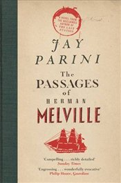 Passages of Herman Melville - Parini, Jay