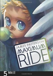 Maximum Ride : Manga Volume 5 - Patterson, James