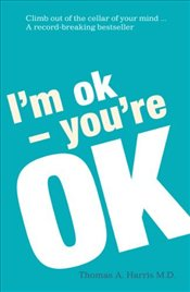 Im Ok, Youre Ok - Harris, Thomas
