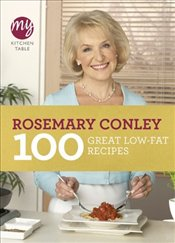 My Kitchen Table : 100 Great Low-Fat Recipes - Conley, Rosemary