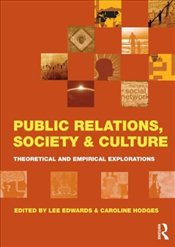 Public Relations, Society & Culture : Theoretical and Empirical Explorations - Hodges, Caroline E. M.