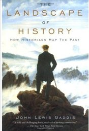 Landscape of History : How Historians Map the Past - Gaddis, John Lewis