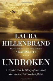 Unbroken : A World War II Story of Survival, Resilience, and Redemption - Hillenbrand, Laura