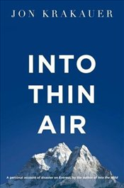 Into Thin Air 2e : A Personal Account of the Everest Disaster - Krakauer, Jon