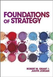 Foundations of Strategy - Grant, Robert M.