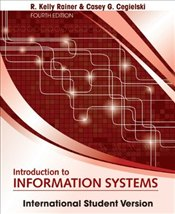 Introduction to Information Systems 4e ISV - Rainer, R. Kelly