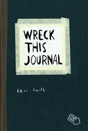Wreck This Journal : To Create is to Destroy - Smith, Keri