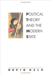 POLITICAL THEORY AND THE MODERN STATE - Held, David