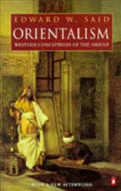 Orientalism : Western Conceptions of the Orient - Said, Edward W.