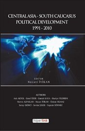 Central Asia South Caucasus Political Development 1991-2010 - İyikan, Necati
