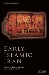 Early Islamic Iran  - Herzig, Edmund