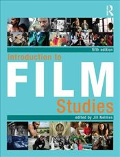 Introduction to Film Studies 5e - Nelmes, Jill