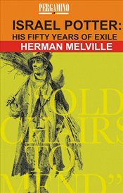 Israel Potter : His Fifty Years of Exile - Melville, Herman