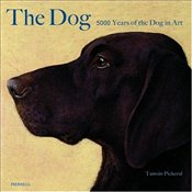Dog : 5000 Years of the Dog in Art - Pickeral, Tamsin