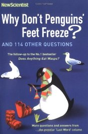 Why Dont Penguins Feet Freeze? And 114 Other Questions -