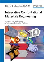 Integrative Computational Materials Engineering: Concepts and Applications of a Modular Simulation P -
