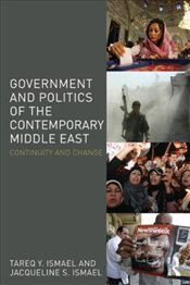 Government and Politics of the Contemporary Middle East : Continuity and Change - Ismael, Tareq Y.