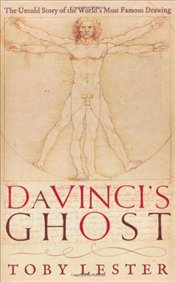 Da Vincis Ghost : The Untold Story of Vitruvian Man - Lester, Toby