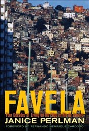 Favela : Four Decades of Living on the Edge in Rio de Janeiro - Perlman, Janice