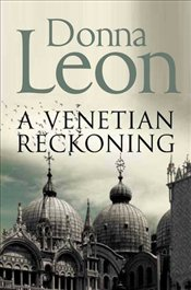 Venetian Reckoning : Commissario Guido Brunetti Mysteries 4 - Leon, Donna