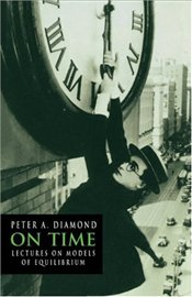 On Time : Lectures on Models of Equilibrium (Churchill Lectures in Economics) - Diamond, Peter A.