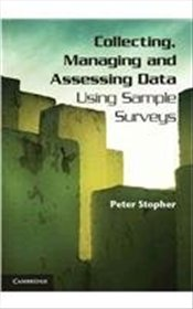 Collecting, Managing, and Assessing Data Using Sample Surveys: A Primer - Stopher, Peter