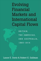 Evolving Financial Markets and International Capital Flows: Britain, the Americas, and Australia, 18 - Davis, Lance E.