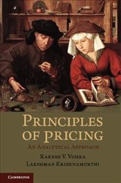 Principles of Pricing: An Analytical Approach - Vohra, Rakesh