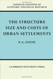 Structure, Size and Costs of Urban Settlements (National Institute of Economic and Social Research E - Stone, P. A.