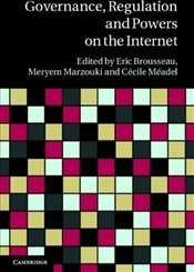 Governance, Regulation and Powers on the Internet -