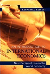 Introduction to International Economics: New Perspectives on the World Economy - Reinert, Kenneth A.
