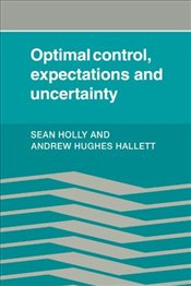 Optimal Control, Expectations and Uncertainty - Holly, Sean