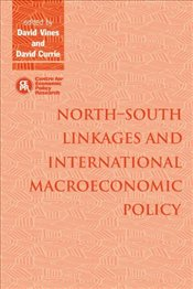 North-South Linkages and International Macroeconomic Policy (Centre for Economic Policy Research) - Vines, David