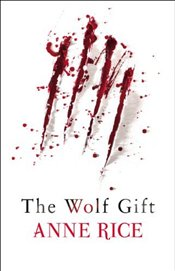 Wolf Gift : The Wolf Gift Chronicles - Rice, Anne