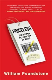 Priceless : The Hidden Psychology of Value - Poundstone, William