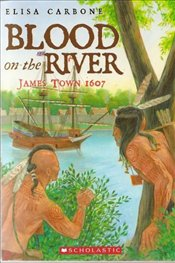 Blood on the River : James Town, 1607 - Carbone, Elisa