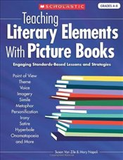 Teaching Literary Elements with Picture Books - Zile, Susan Van