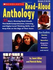 Scholastic Read-Aloud Anthology: 35 Short, Riveting Read-Alouds That Build Comprehension, Listening, - Daley, Patrick
