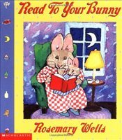 Read to Your Bunny - Wells, Rosemary