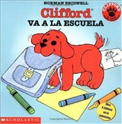 Clifford Va a la Escuela = Cliffords First School Day  - Bridwell, Norman
